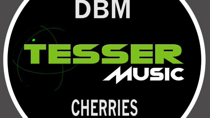 DBM - Cherries [Tech House]