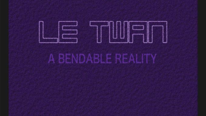 Le Twan ft. Steven Greer - A Bendable Reality [Indie Electro, Nu Disco]