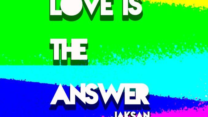 Jaksan - Love Is the Answer [Tech House]