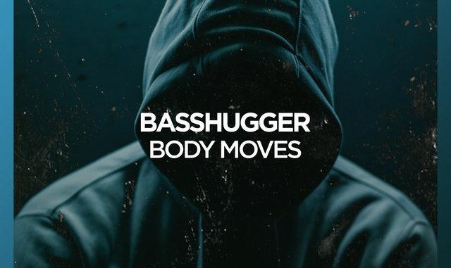 BASSHUGGER - Body Moves