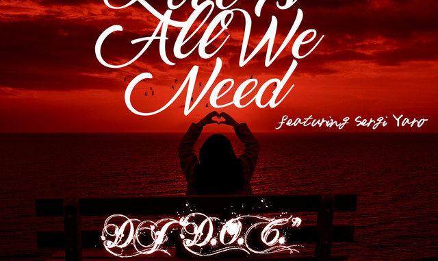 "DJ ""D.O.C."" x Sergi Yaro - Love Is All We Need"