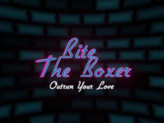 Bite The Boxer - Outrun Your Love