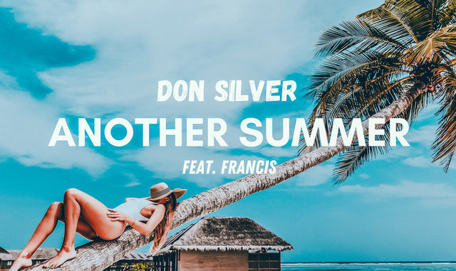 Don Silver x Francis - Another Summer