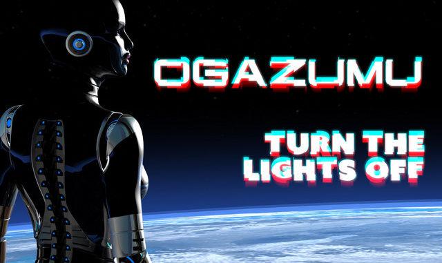 Ogazumu - Turn The Lights Off