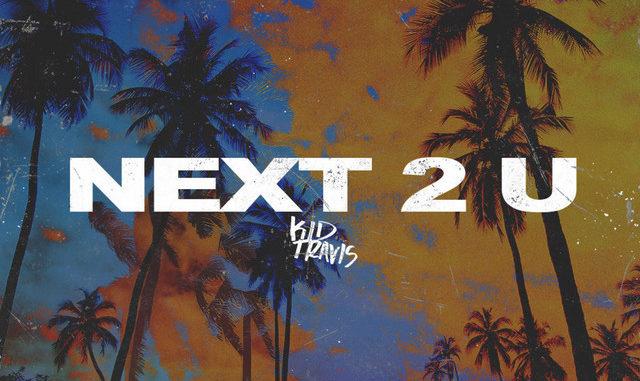 Kid Travis - Next 2 U