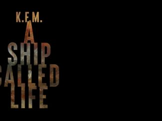 K.F.M. - A Ship Called Life