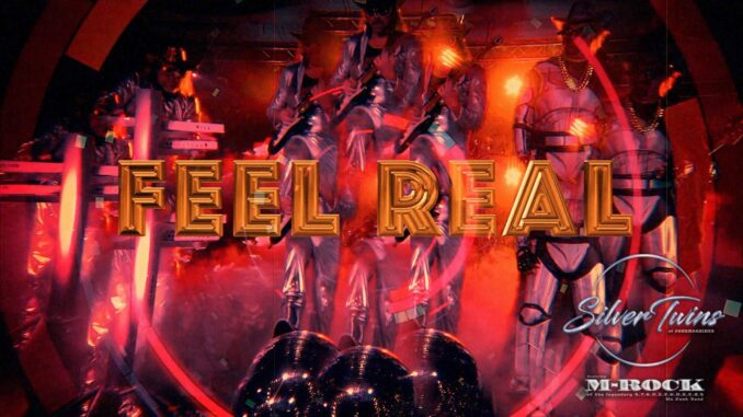 SilverTwins of Funk x M-Rock - FEEL REAL