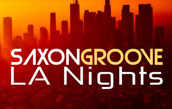 SAXONGROOVE - LA Nights
