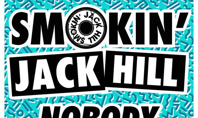 Smokin' Jack Hill - Nobody [House]