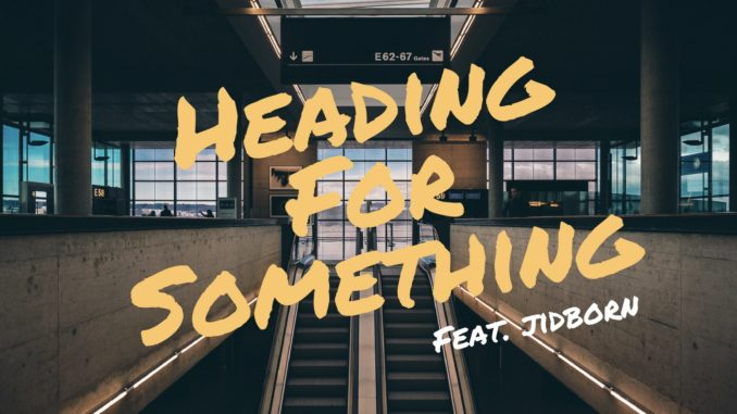 Andy Rozz -Heading For Something (feat. Jidborn) [EDM]