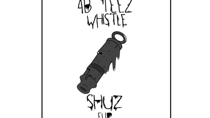 4B & Teez - Whistle (SHUZ Flip) [Trap, EDM]