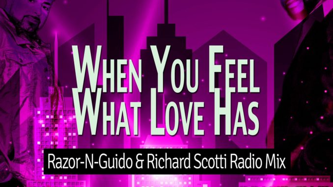 Lenny Fontana & D Train - When You Feel What Love Has (Razor-N-Guido & Richard Scotti Mix)
