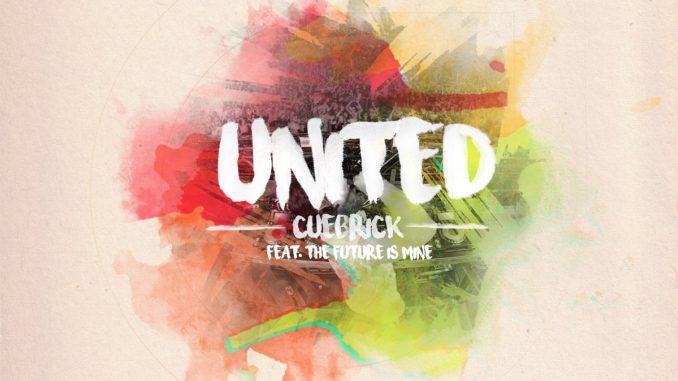 Cuebrick feat. The Future Is Mine - United [Future Bass, EDM]