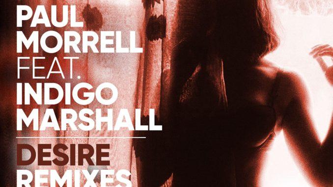 Paul Morrell feat Indigo Marshall - Desire (Freejak Remix) [House]