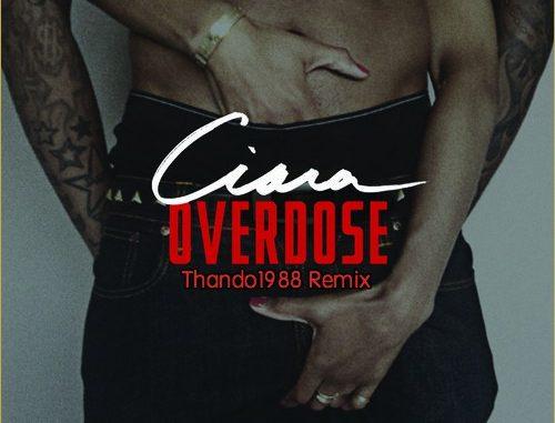 Ciara - Overdose (Thando1988 Remix) [Deep house]
