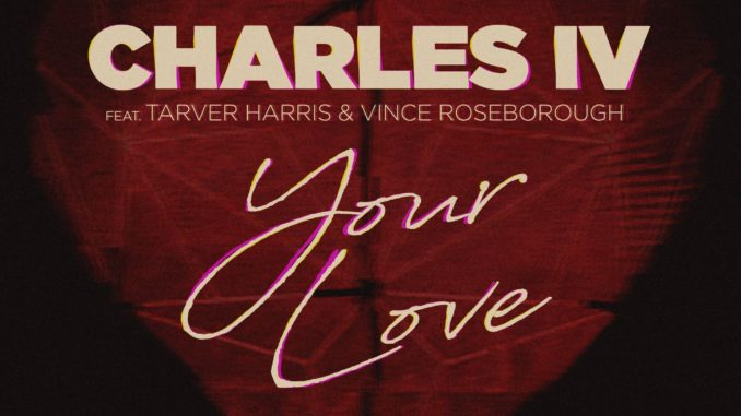 Charles IV - Your Love [Progressive house, EDM]