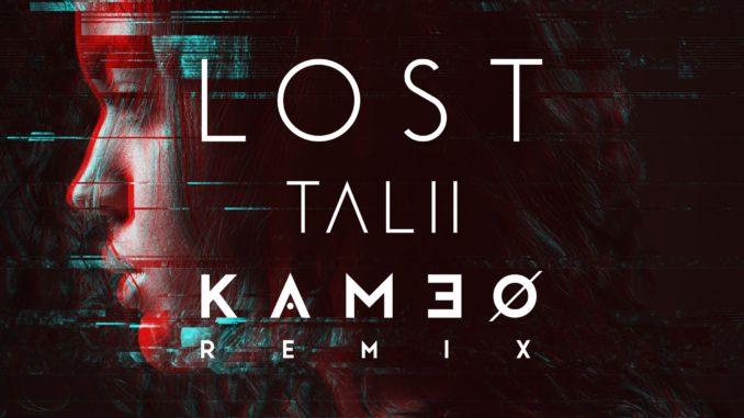 Talii - LOST (Kameo Remix)