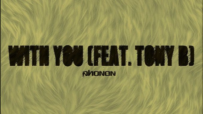 DJ Phonon feat. Tony B - With You [Deep house]