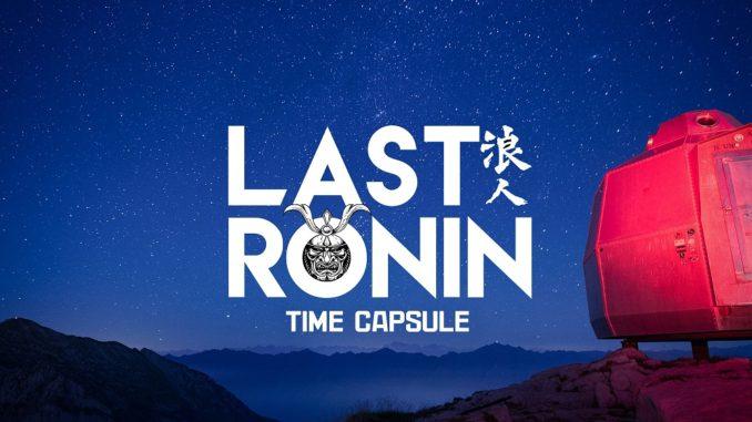 Last Ronin - Time Capsule