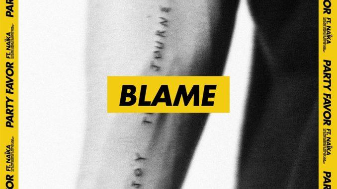 Party Favor feat. Naïka- Blame